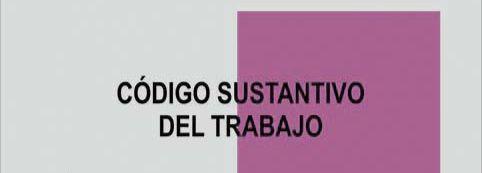 CÓDIGO SUSTANTIVO DEL TRABAJO COLOMBIA (DECRETO LEY 3743 DE 1950)